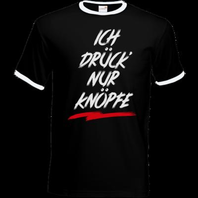 Motiv: T-Shirt Ringer - Ich drück nur Knöpfe