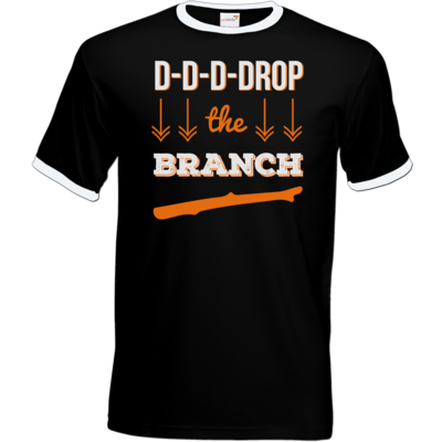 Motiv: T-Shirt Ringer - Drop the Branch