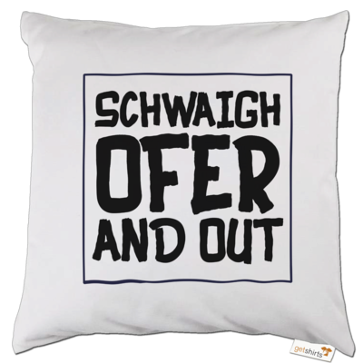 Motiv: Kissen - Schwaighofer and out