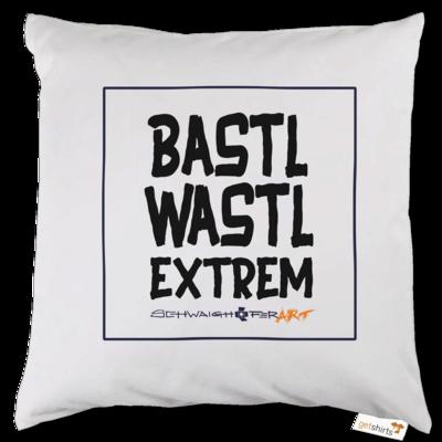Motiv: Kissen - Bastlwastl extrem