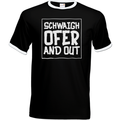 Motiv: T-Shirt Ringer - Schwaighofer and out