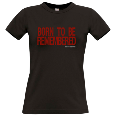 Motiv: T-Shirt Damen Premium FAIR WEAR - Born to be remembered