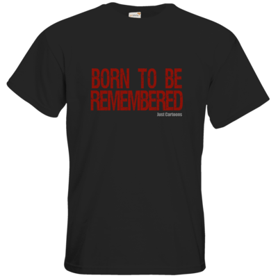 Motiv: T-Shirt Premium FAIR WEAR - Born to be remembered