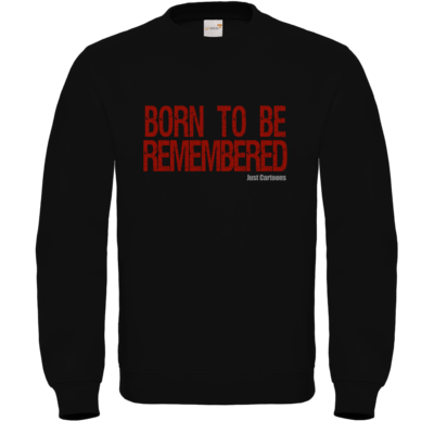 Motiv: Sweatshirt FAIR WEAR - Born to be remembered