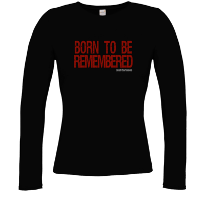 Motiv: Longsleeve Damen Organic - Born to be remembered