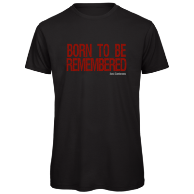 Motiv: Organic T-Shirt - Born to be remembered