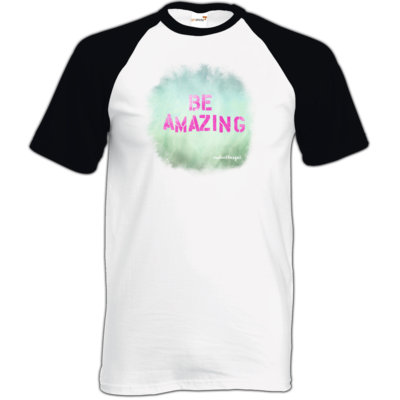 Motiv: TShirt Baseball - Be Amazing