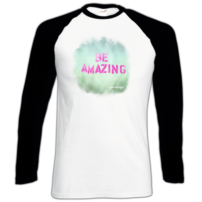 Motiv: Longsleeve Baseball T - Be Amazing