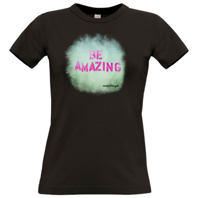 Motiv: T-Shirt Damen Premium FAIR WEAR - Be Amazing