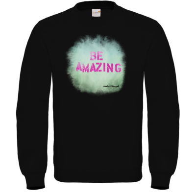 Motiv: Sweatshirt FAIR WEAR - Be Amazing