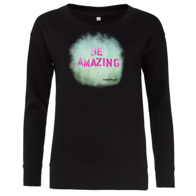 Motiv: Girlie Crew Sweatshirt - Be Amazing