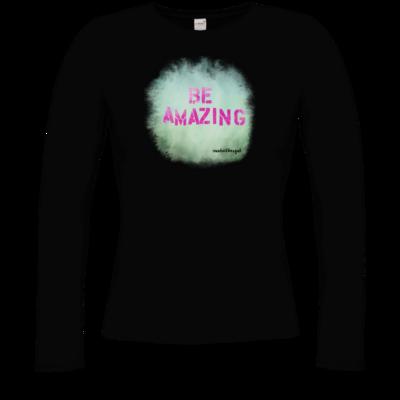 Motiv: Longsleeve Damen Organic - Be Amazing