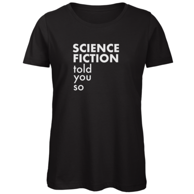 Motiv: Organic Lady T-Shirt - Science Fiction told you so