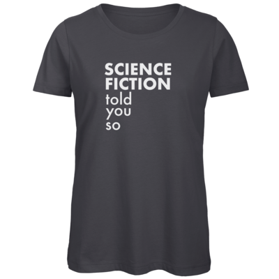 Motiv: Organic Lady T-Shirt - Science Fiction told you so