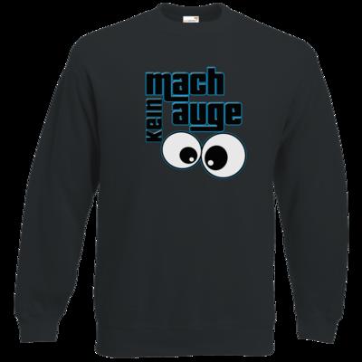 Motiv: Sweatshirt Classic - mach kein Auge