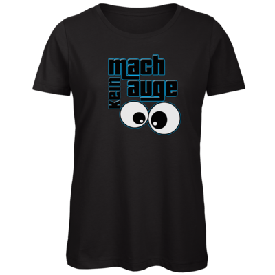 Motiv: Organic Lady T-Shirt - mach kein Auge