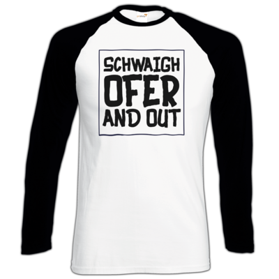 Motiv: Longsleeve Baseball T - Schwaighofer and out