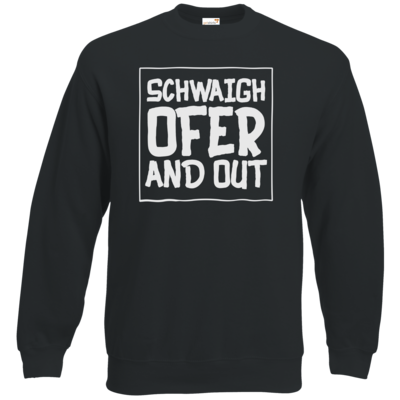 Motiv: Sweatshirt Classic - Schwaighofer and out