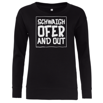 Motiv: Girlie Crew Sweatshirt - Schwaighofer and out