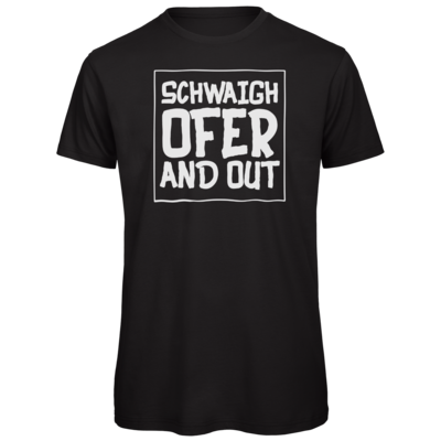 Motiv: Organic T-Shirt - Schwaighofer and out