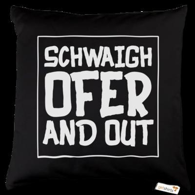 Motiv: Kissen Baumwolle - Schwaighofer and out