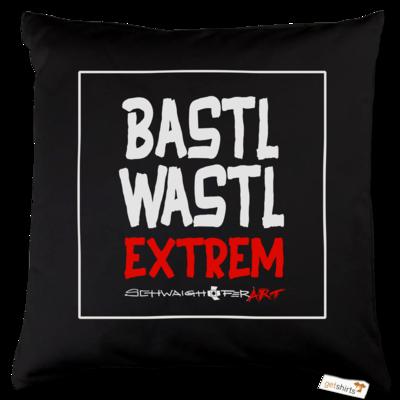 Motiv: Kissen Baumwolle - Bastlwastl extrem