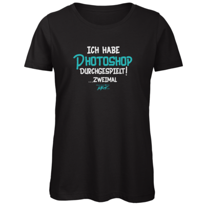 Motiv: Organic Lady T-Shirt - Ich habe Photoshop durchgespielt
