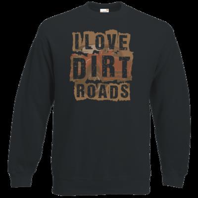 Motiv: Sweatshirt Classic - I Love Dirt Roads