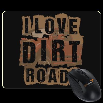 Motiv: Mousepad Textil - I Love Dirt Roads