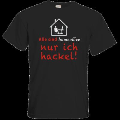 Motiv: T-Shirt Premium FAIR WEAR - Alle sind homeoffice - nur ich hackel! (Haus)