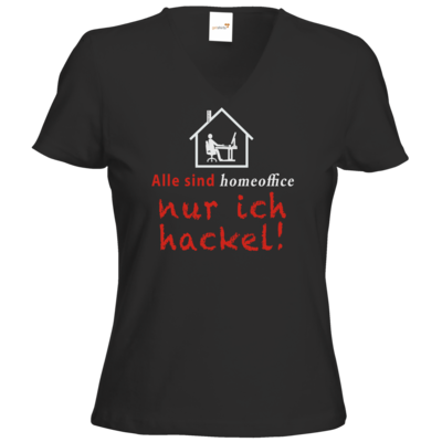 Motiv: T-Shirt Damen V-Neck Classic - Alle sind homeoffice - nur ich hackel! (Haus)
