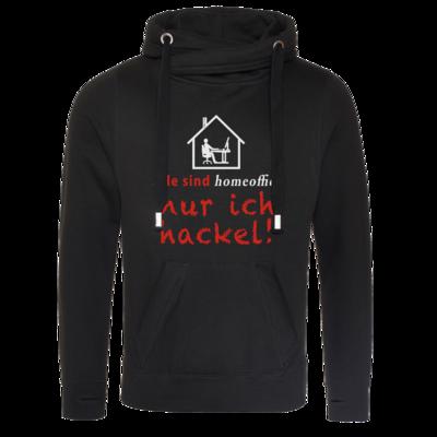 Motiv: Cross Neck Hoodie - Alle sind homeoffice - nur ich hackel! (Haus)