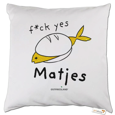 Motiv: Kissen - f*ck yes Matjes