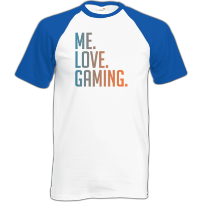 Motiv: TShirt Baseball - Me.Love.Gaming.