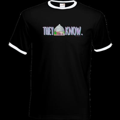 Motiv: T-Shirt Ringer - They Know...