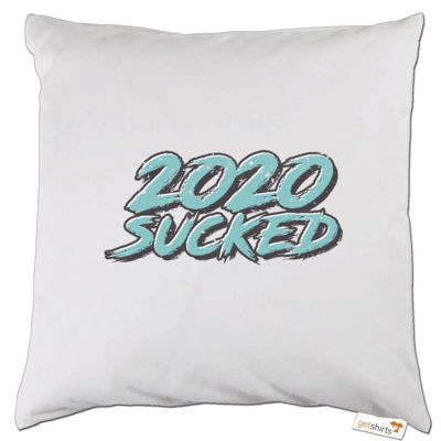 Motiv: Kissen - 2020 sucked