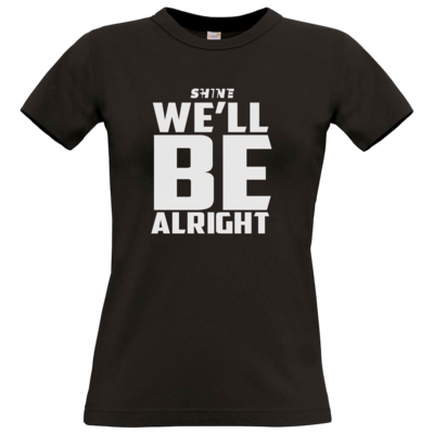 Motiv: T-Shirt Damen Premium FAIR WEAR - We'll be alright