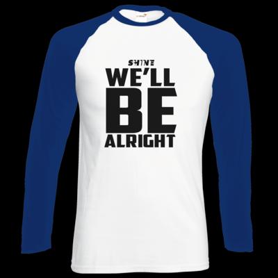 Motiv: Longsleeve Baseball T - We'll be alright