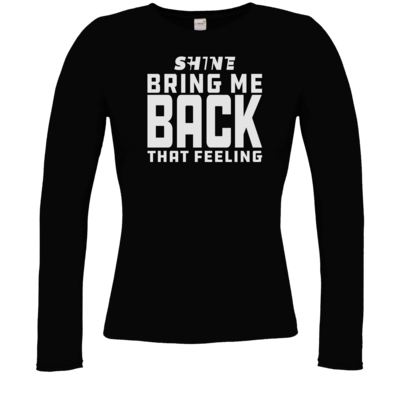 Motiv: Longsleeve Damen Organic - Bring me back that feeling