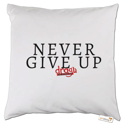 Motiv: Kissen - Never give up