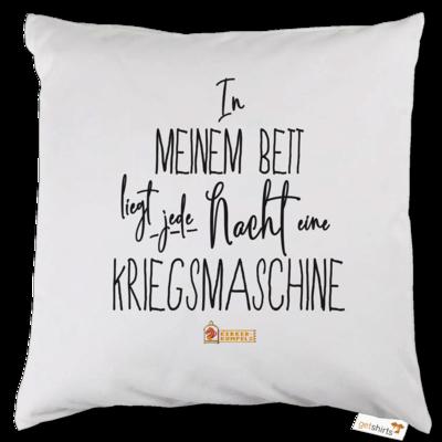 Motiv: Kissen - In meinem Bett liegt jede Nacht eine Kriegsmaschine