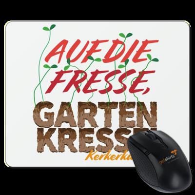 Motiv: Mousepad Textil - Auf die Fresse, Gartenkresse!