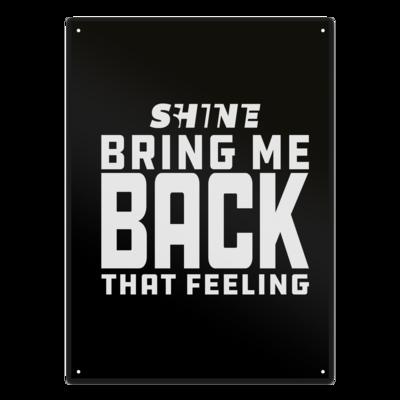 Motiv: Metallschild - Bring me back that feeling