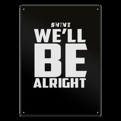 Motiv: Metallschild - We'll be alright