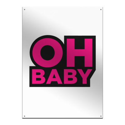 Motiv: Metallschild - Oh Baby
