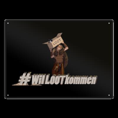 Motiv: Metallschild - #WilLOOTkommen