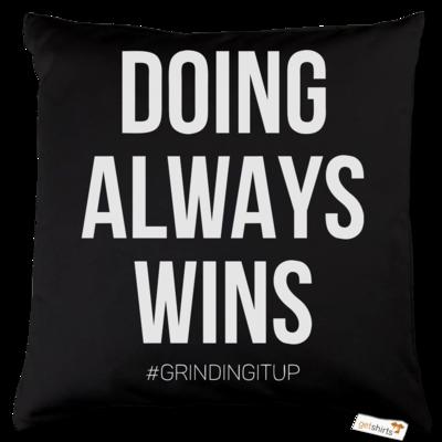 Motiv: Kissen Baumwolle - grindingitup - doing always wins