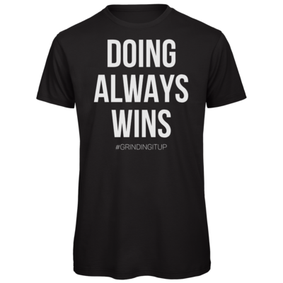Motiv: Organic T-Shirt - grindingitup - doing always wins