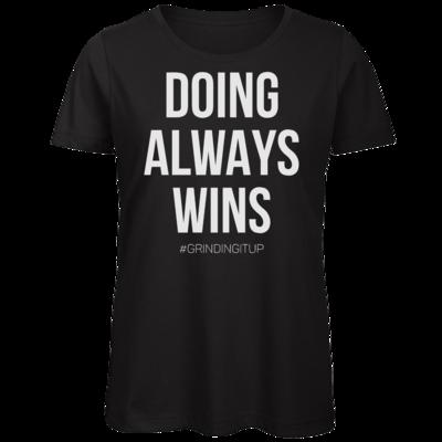 Motiv: Organic Lady T-Shirt - grindingitup - doing always wins