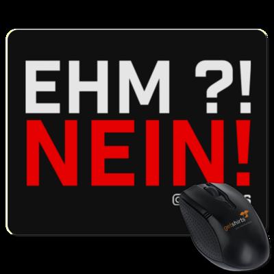 Motiv: Mousepad Textil - Ehm? NEIN!